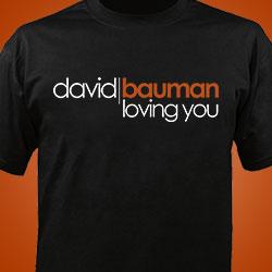 David Bauman Loving You tee